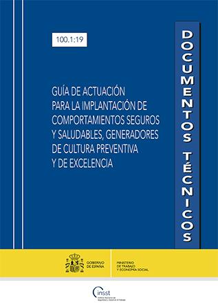Guía de actuación para la implantación de comportamientos seguros y saludables, generadores de Cultura preventiva y de Excelencia - Año 2020