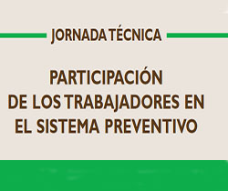 Imagen de la Jornada Semana Europea participación de los trabajadores en el sistema preventivo