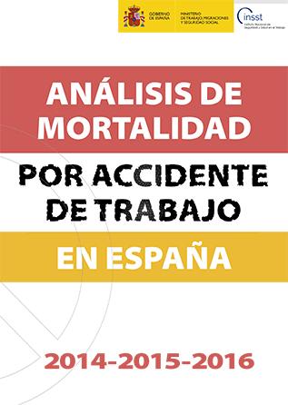 Análisis de la mortalidad por Accidente de Trabajo en España 2014-2016