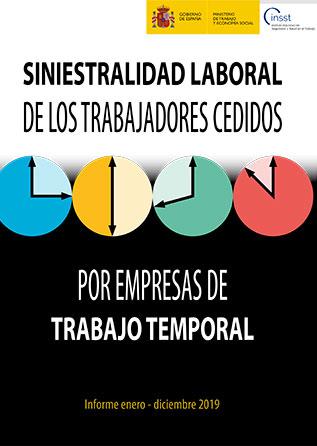 Siniestralidad de los trabajadores cedidos por empresas de trabajo temporal. Informe enero - diciembre 2019