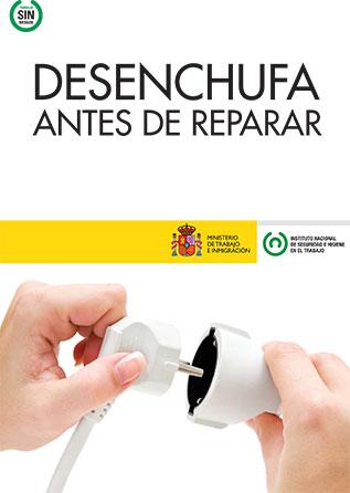 Desenchufa antes de reparar. Cartel - Año 2011
