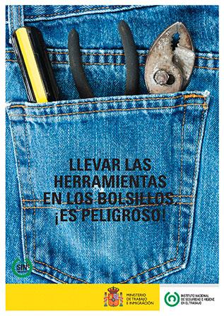 Llevar las herramientas en los bolsillos es peligroso. Cartel - Año 2011