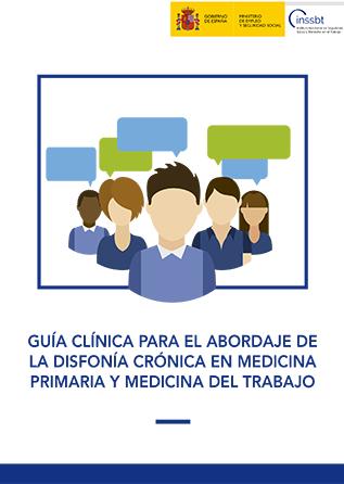 Guía clínica para el abordaje de la disfonía crónica en Medicina Primaria y Medicina del Trabajo - Año 2017