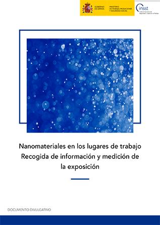 Nanomateriales en los lugares de trabajo. Recogida de información y medición de la exposición - Año 2018