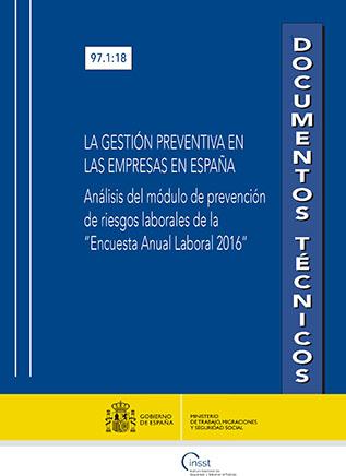 """La gestión preventiva en las empresas en España. Análisis del módulo de prevención de riesgos laborales de la """"Encuesta anual laboral 2016"""" - Año 2018"""