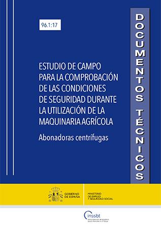 Estudio de campo para la comprobación de las condiciones de seguridad durante la utilización de la maquinaria agrícola. Abonadoras centrífugas - Año 2018