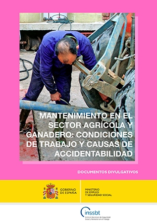 Mantenimiento en el sector agrícola y ganadero: condiciones de trabajo y causas de accidentabilidad - Año 2017