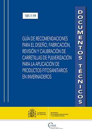 Guía de recomendaciones para el diseño, fabricación, revisión y calibración de carretillas de pulverización para la aplicación de productos fitosanitarios en invernaderos - Año 2019