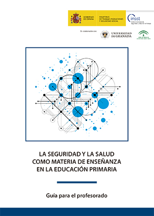 La seguridad y la salud como materia de enseñanza en la educación primaria. Guía para el profesorado - Año 2018