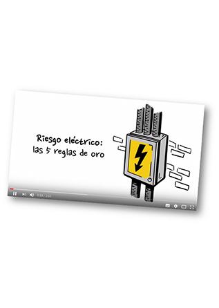 Vídeo - Riesgo eléctrico: las cinco reglas de oro - Año 2019