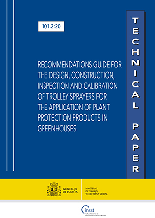 Recommendations guide for the design, construction, inspection and calibration of trolley sprayers for the application of plant protection products in greenhouses - Año 2020