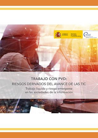 Trabajo con PVD: Riesgos derivados del avance de las TIC. Trabajo líquido y riesgo emergente en las sociedades de la información - Año 2020