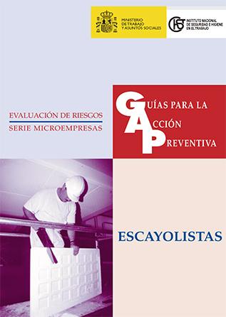 Guía para la acción preventiva: Escayolistas - Año 1999