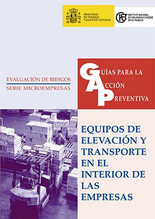 Guía para la acción preventiva: Equipos de elevación y transporte en el interior de las empresas - Año 2001