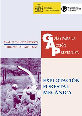 Guía para la acción preventiva: Explotación forestal mecánica - Año 2003