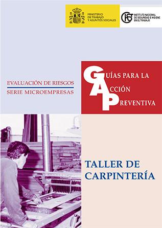 Guía para la acción preventiva: Taller de carpintería - Año 1999