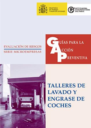 Guía para la acción preventiva: Talleres de lavado y engrase de coches - Año 2002