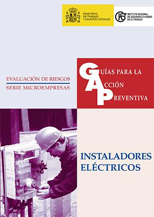 Guía para la acción preventiva: Instaladores eléctricos - Año 1999