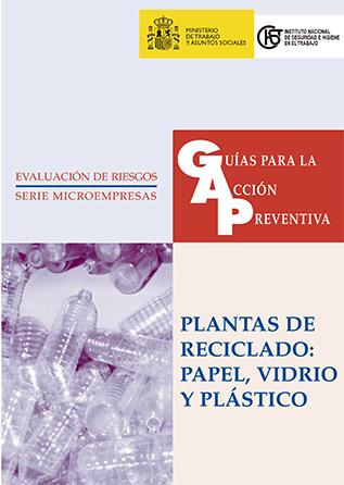 Guía para la acción preventiva: Plantas de reciclado: papel, vidrio y plástico - Año 2002