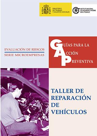 Guía para la acción preventiva: Taller de reparación de vehículos - Año 1999