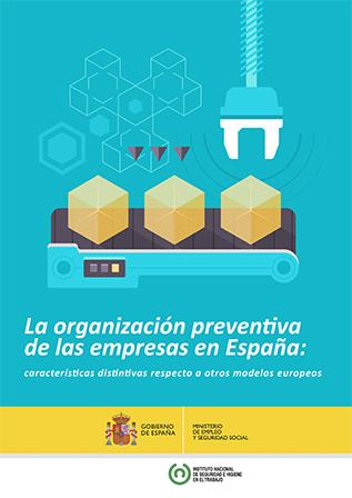 La organización preventiva de las empresas en España: características distintivas respecto a otros modelos europeos - Año 2015