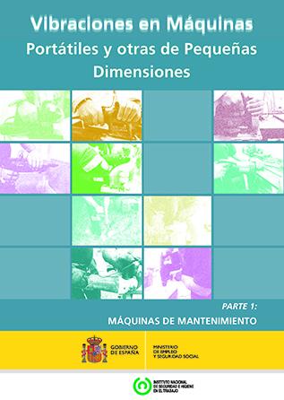 Vibraciones en máquinas portátiles y otras de pequeñas dimensiones. Parte 1: Máquinas de mantenimiento - Año 2016