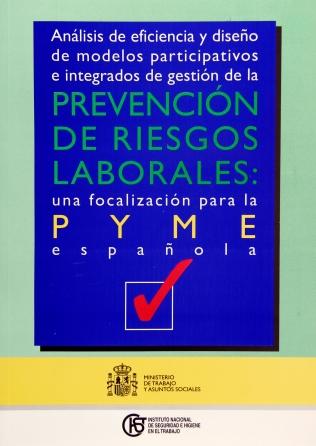 Análisis de eficiencia y diseño de modelos participativos e integrados de gestión de la prevención de riesgos laborales: una focalización para la PYME española - Año 2007