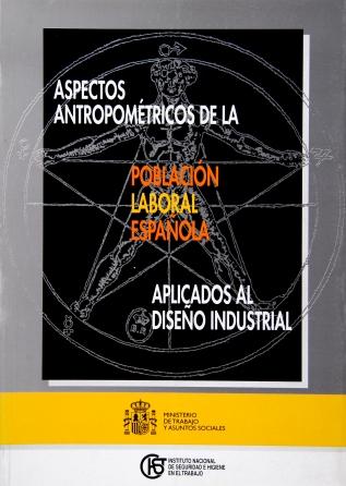 Aspectos antropométricos de la población laboral española aplicados al diseño industrial - Año 2003