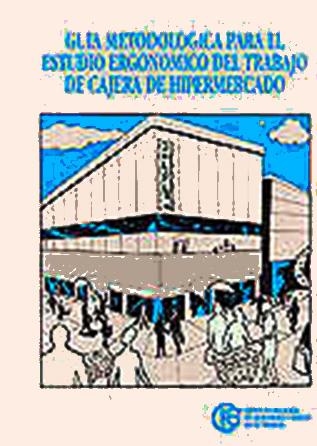 Guía metodológica para el estudio ergonómico del trabajo de cajera de hipermercado - Año 1994
