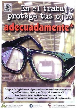En el trabajo protege tus ojos adecuadamente. Cartel - Año 2000