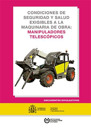 Condiciones de seguridad y salud exigibles a la maquinaria de obra: manipuladores telescópicos - Año 2016