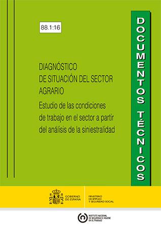 Diagnóstico de situación del sector agrario. Estudio de las condiciones de trabajo en el sector a partir del análisis de la siniestralidad - Año 2016