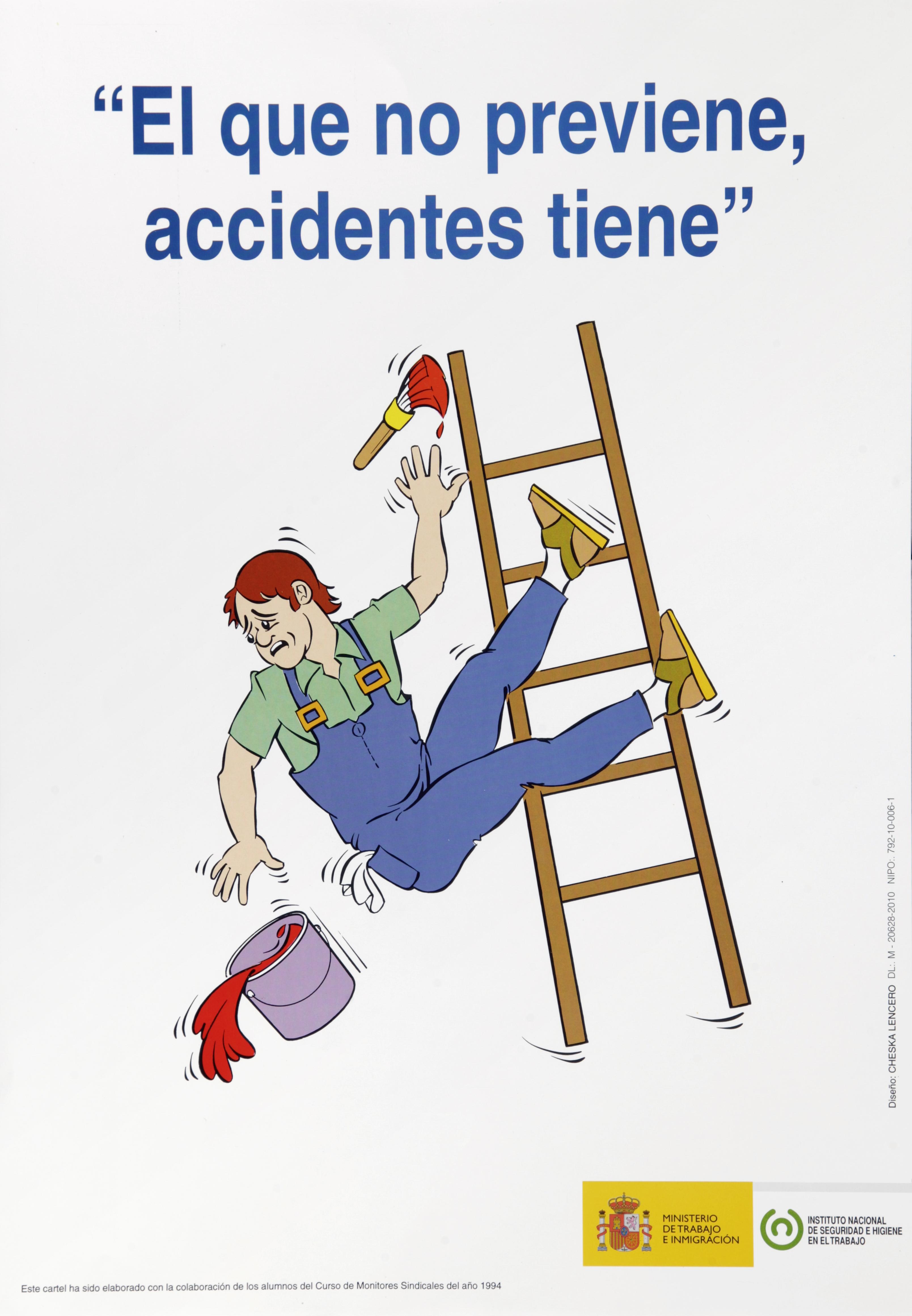 El que no previene, accidentes tiene. Cartel - Año 2010