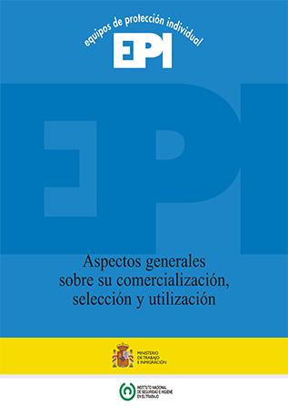 Equipos de protección individual (EPI). Aspectos generales sobre su comercialización, selección y utilización - Año 2008
