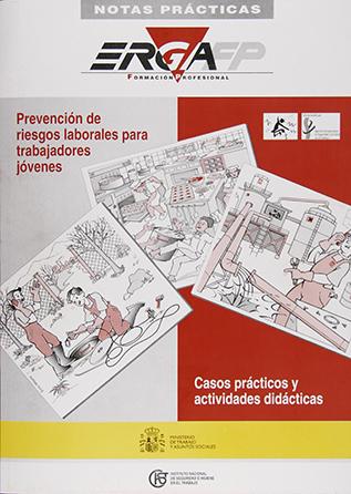 Erga FP. Prevención de riesgos laborales para trabajadores jóvenes. Casos prácticos y actividades didácticas. Año 2006