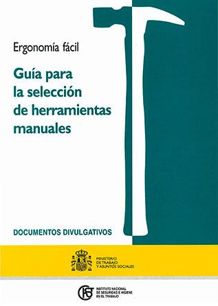 Riesgos ergonómico fácil: Guía para la selección de herramientas manuales - Año 2006