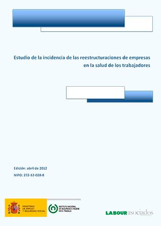 Estudio de la incidencia de las reestructuraciones de empresas en la salud de los trabajadores - Año 2012