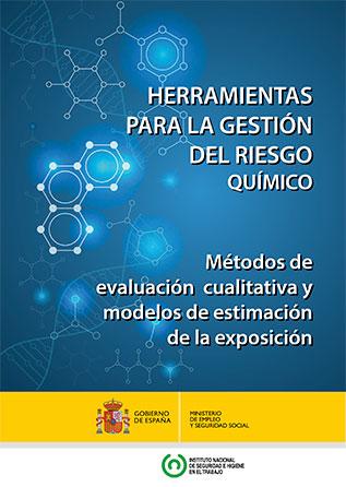 Herramientas para la gestión del riesgo químico. Métodos de evaluación cualitativa y modelos de estimación de la exposición - Año 2017