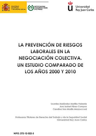La prevención de riesgos laborales en la negociación colectiva. Estudio comparado de los años 2000 - 2010