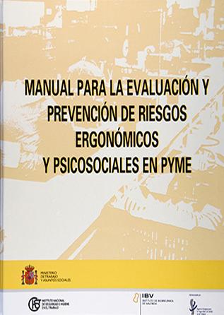 Manual para la evaluación y prevención de riesgos ergonómicos y psicosociales en PYME - Año 2003
