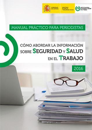 Manual práctico para periodistas. Cómo abordar la información sobre Seguridad y Salud en el Trabajo - Año 2016