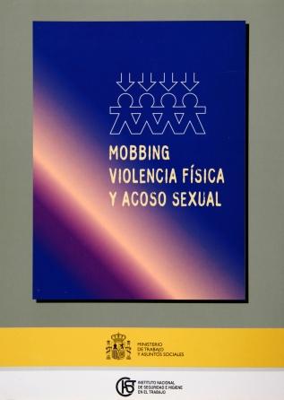 Mobbing. Violencia física y acoso sexual - Año 2006 (2ª ed.)
