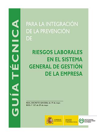 Guía técnica para la integración de la prevención de riesgos laborales en el sistema general de gestión de la empresa - Año 2015