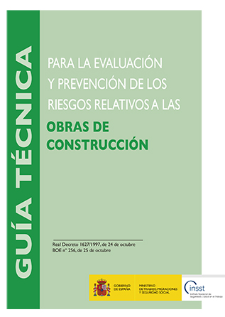 Guía técnica para la evaluación y prevención de los riesgos relativos a las obras de construcción - Año 2019