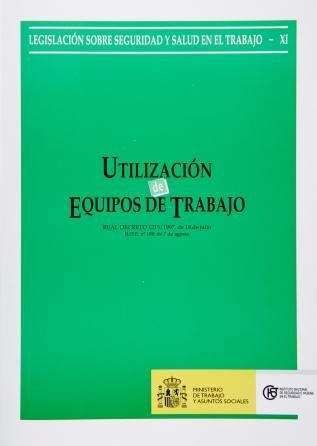 Utilización de equipos de trabajo (Real decreto) - Año 2007