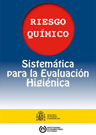 Riesgo químico: Sistemática para la evaluación higiénica - Año 2010