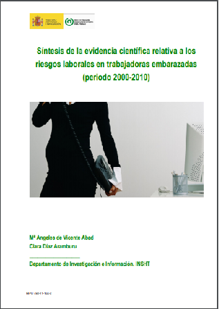 Síntesis de la evidencia científica relativa a los riesgos laborales en trabajadoras embarazadas (periodo 2000-2010)