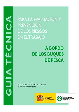 Guía técnica para la evaluación y prevención de los riesgos relativos a la utilización de los buques de pesca - Año 2011