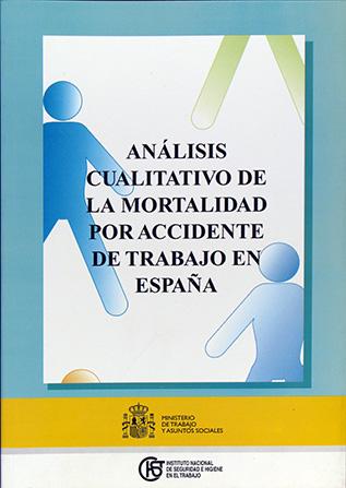 Análisis cualitativo de la mortalidad por accidente de trabajo en España 2003-2004 - Año 2007