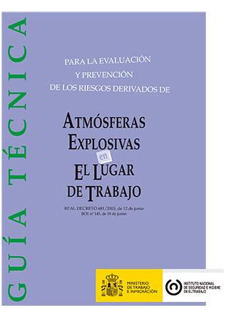 Guía técnica para la evaluación y prevención de los riesgos derivados de atmósferas explosivas en el lugar de trabajo - Año 2009